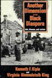 Another Dimension to the Black Diaspora by Kenneth F. Kiple
