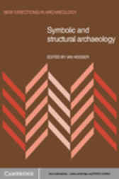Symbolic and Structural Archaeology by Ian Hodder