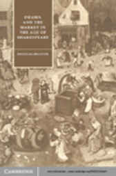 Drama and the Market in the Age of Shakespeare by Douglas Bruster