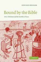 Bound by the Bible by Edward Kessler