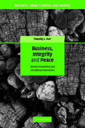 Business, Integrity, and Peace by Timothy L. Fort