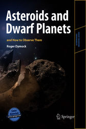 Asteroids and Dwarf Planets and How to Observe Them by Roger Dymock