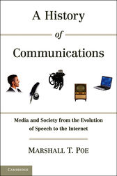 A History of Communications by Marshall T. Poe
