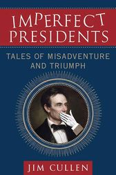 Imperfect Presidents by Jim Cullen