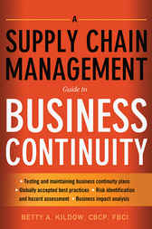 A Supply Chain Management Guide to Business Continuity by Betty A. KILDOW