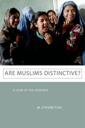 Are Muslims Distinctive? by M. Steven Fish