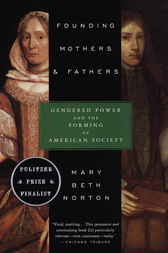 Founding Mothers & Fathers by Mary Beth Norton