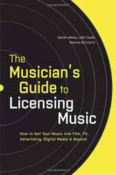 The Musician's Guide to Licensing Music by Darren Wilsey