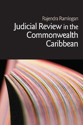 Judicial Review in the Commonwealth Caribbean by Rajendra Ramlogan