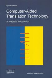 Computer-Aided Translation Technology: A Practical Introduction