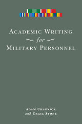 Academic Writing for Military Personnel by Adam Chapnick