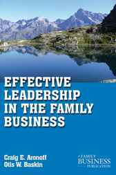 Effective Leadership in the Family Business by Otis W. Baskin