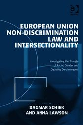 European Union Non-Discrimination Law and Intersectionality by Dagmar Schiek
