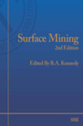 Surface Mining by B.A. Kennedy