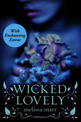 Wicked Lovely with Bonus Material by Melissa Marr