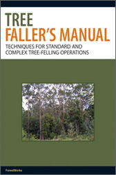 Tree Faller's Manual by ForestWorks