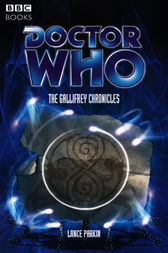 Doctor Who: The Gallifrey Chronicles by Lance Parkin