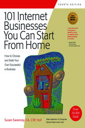 101 Internet Businesses You Can Start from Home by Susan Sweeney