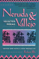 Neruda and Vallejo by Robert Bly