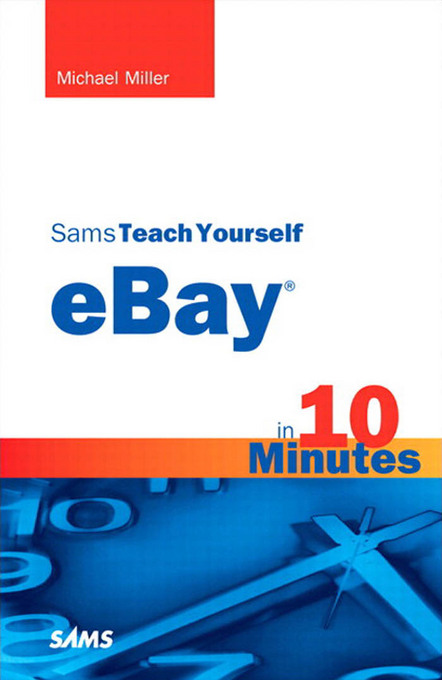 Download Ebook Sams Teach Yourself eBay in 10 Minutes by Michael Miller Pdf