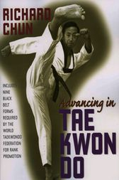 Advancing in Tae Kwon Do by Richard Chun