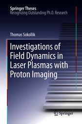Investigations of Field Dynamics in Laser Plasmas with Proton Imaging by Thomas Sokollik