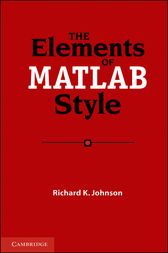 The Elements of MATLAB Style by Richard K. Johnson