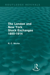 The London and New York Stock Exchanges 1850-1914 (Routledge Revivals) by Ranald Michie