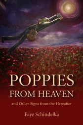 Poppies From Heaven by Faye Schindelka
