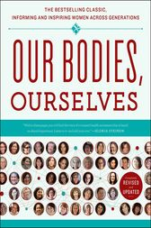 Our Bodies, Ourselves by Boston Women's Health Book Collective;  Judy Norsigian