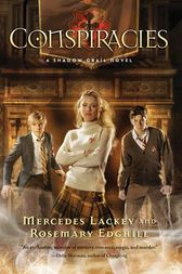 Shadow Grail #2: Conspiracies by Mercedes Lackey
