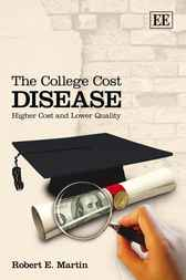 The College Cost Disease by Robert E. Martin
