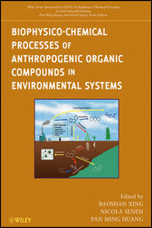 Biophysico-Chemical Processes of Anthropogenic Organic Compounds in Environmental Systems by Baoshan Xing