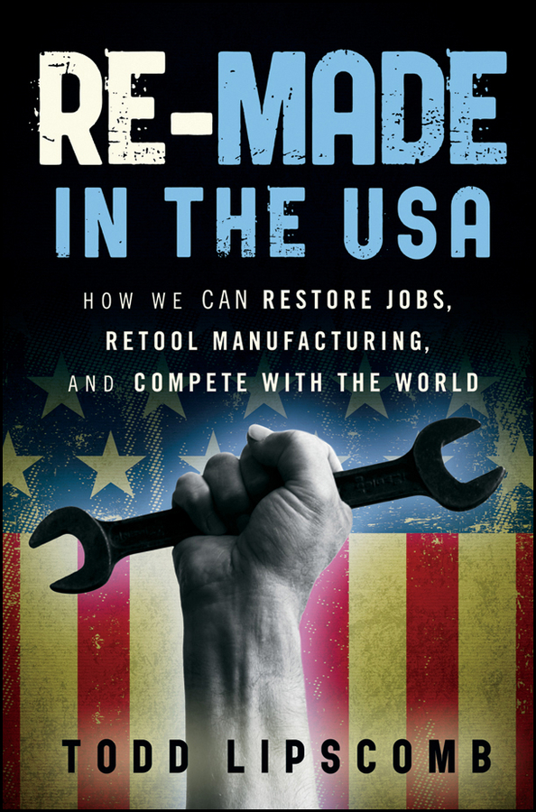 Download Ebook Re-Made in the USA by Todd Lipscomb Pdf