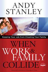 When Work and Family Collide by Andy Stanley