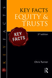 Key Facts Equity & Trusts, Third Edition by Chris Turner