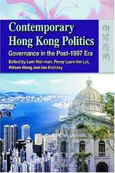 Contemporary Hong Kong Politics by Wai-man Lam