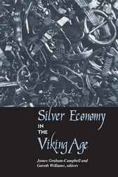 SILVER ECONOMY IN THE VIKING AGE by James Graham-Campbell
