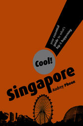 Cool! Singapore by Audrey Phoon