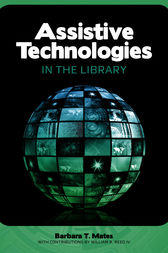 Assistive Technologies in the Library by Barbara T. Mates