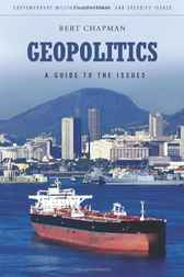 Geopolitics: A Guide to the Issues by Bert Chapman
