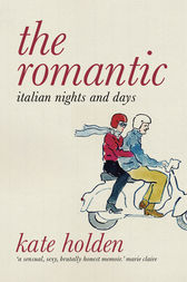 The Romantic by Kate Holden