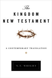 The Kingdom New Testament by N. T. Wright