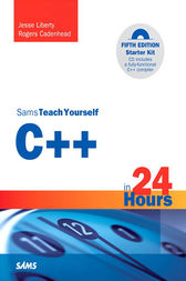 Sams Teach Yourself C++ in 24 Hours by Jesse Liberty