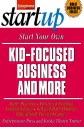 Start Your Own Kid Focused Business and More by Entrepreneur Press