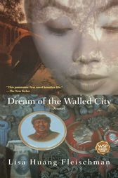 Dream of the Walled City by Lisa Huang Fleischman