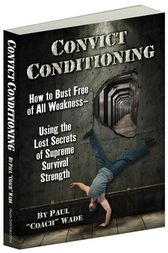 Convict Conditioning by Paul Wade
