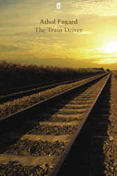 The Train Driver by Athol Fugard