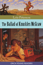 The Ballad of Knuckles McGraw by Lois Peterson