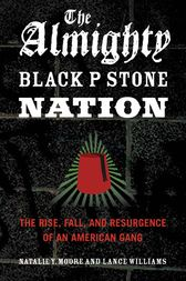 The Almighty Black P Stone Nation by Natalie Y. Moore